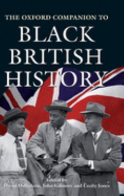 The Oxford Companion to Black British History by David Dabydeen, John Gilmore and Cecily Jones