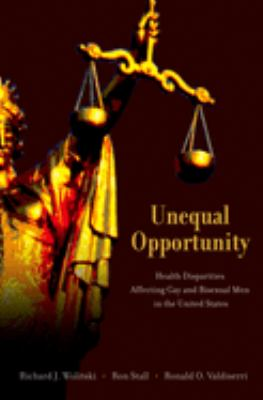Unequal Opportunity:  health disparities affecting gay and bisexual men in the United States