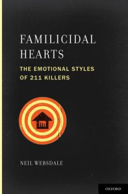 Familicidal Hearts: The Emotional Styles of 211 Killers