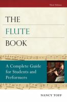The Flute Book: A Complete Guide for Students and Performers by Nancy Toff