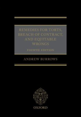 Remedies for Torts, Breach of Contract, and Equitable Wrongs -- Burrows -- 2019