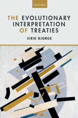 The evolutionary interpretation of treaties / Eirik Bjorge.