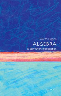 book cover:  Algebra: a very short introduction