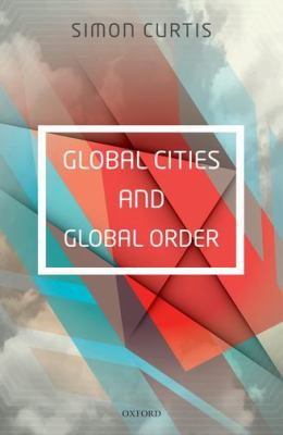 Book Cover : Global Cities and Global Order
