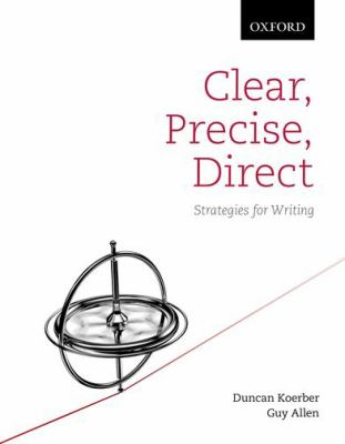 Clear, precise, direct : strategies for writing
