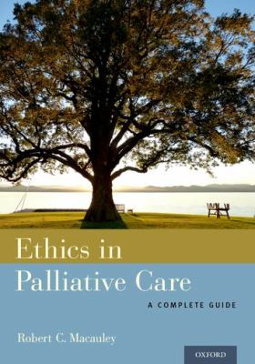 Ethics in palliative care : a complete guide