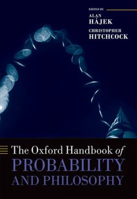 book cover: The Oxford Handbook of Probability and Philosophy