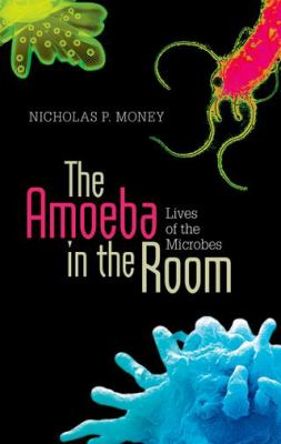 Cover Image of The Amoeba in the Room by Nicholas P. Money