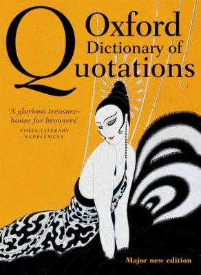 The Oxford Dictionary of Quotations by Elizabeth Knowles (Editor)