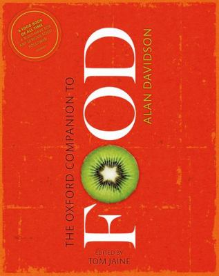 The Oxford Companion to Food by Tom Jaine (Editor)