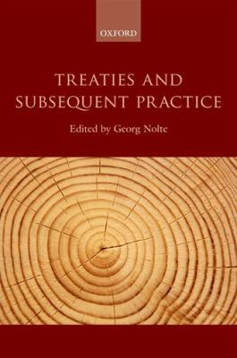 Treaties and subsequent practice / edited by Georg Nolte.