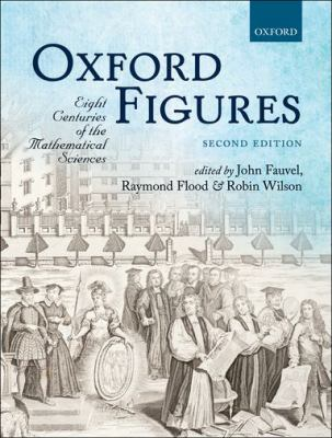 book cover: Oxford Figures: eight centuries of the mathematical sciences