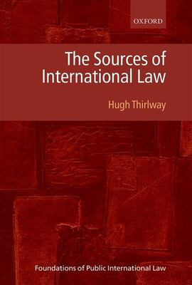 The sources of international law / Hugh Thirlway.