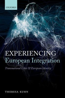 Book Cover : Experiencing European Integration : Transnational lives and European identity