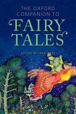 The Oxford Companion to Fairy Tales by Jack Zipes (Editor)