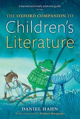 The Oxford Companion to Children's Literature by Daniel Hahn (Editor)
