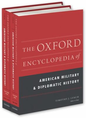The Oxford Encyclopedia of American Military and Diplomatic History by Paul S. Boyer (Editor)