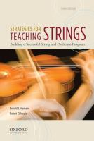 Strategies for Teaching Strings: Building a Successful String and Orchestra Program by Donald L. Hamann and Robert Gillespie
