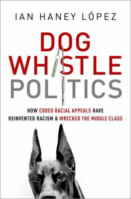 Haney Lopez Dog Whistle Politics cover art