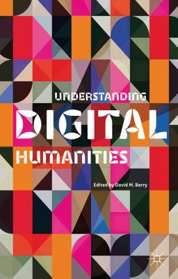 Book cover of Understanding Digital Humanities