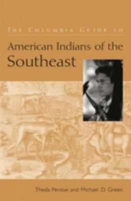 Title: The Columbia Guide to American Indians of the Southeast