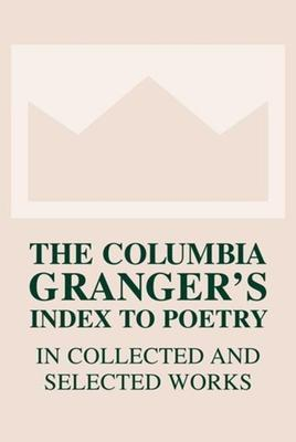 Book Cover for The Columbia Granger's Index to Poetry