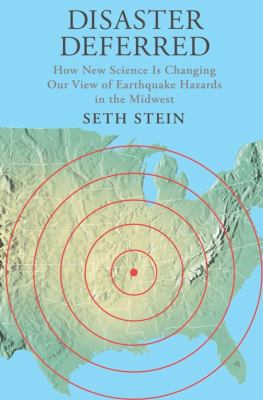 book cover:  Disaster Deferred how new science is changing our view of earthquake hazards in the Midwest
