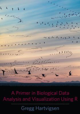 Book cover: A Primer in Biological Data Analysis and Visualization Using R
