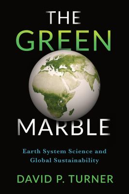 Book Cover : The Green Marble : Earth System Science and Global Sustainability