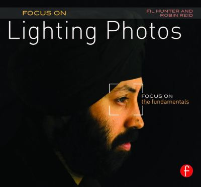 Focus on Lighting Photos: Focus on the Fundermentals