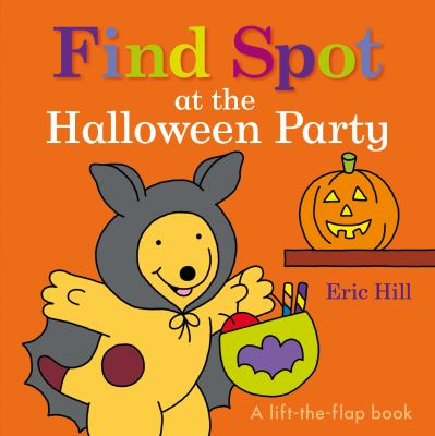 Find Spot at the Halloween party : a lift-the flap book