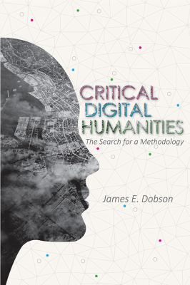 Book cover of Critical Digital Humanities