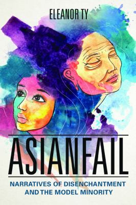 Asianfail: narratives of disenchantment and the model minority