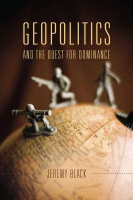 Book Cover : Geopolitics and the Quest for Dominance