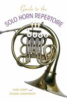 Guide to the Solo Horn Repertoire by Linda Dempf and Richard Seraphinoff
