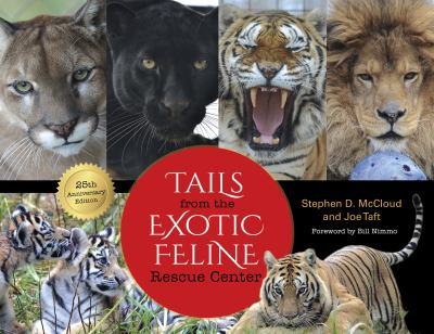 Tails from the Exotic Feline Rescue Center, edited by Stephen D. McCloud &  Joe Taft