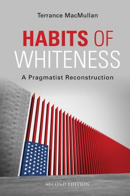 Habits of Whiteness: A Pragmatist Reconstruction