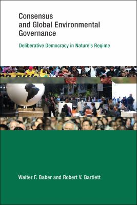 Book Cover : Consensus and Global Environmental Governance : deliberative democracy in nature's regime