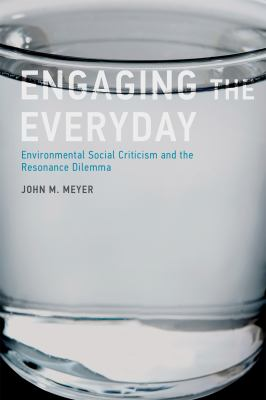 Book cover: Engaging the Everyday  : environmental social criticism and the resonance dilemma