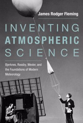 Inventing Atmospheric Science