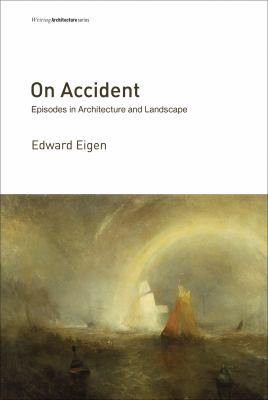On accident : episodes in architecture and landscape
