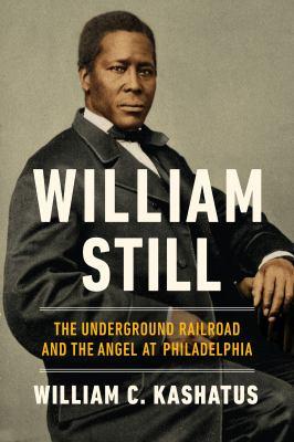 William Still : by Kashatus, William C.,