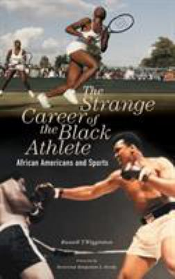 Book cover for The strange career of the Black athlete.