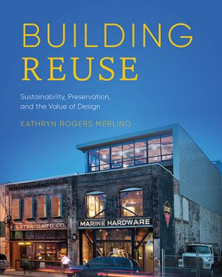 Building Reuse : sustainability, preservation, and the value of design - Opens in a new window