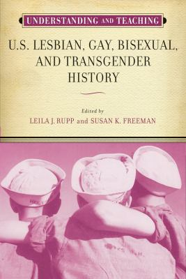 Understanding and Teaching U. S. Lesbian, Gay, Bisexual, and Transgender History Cover Art