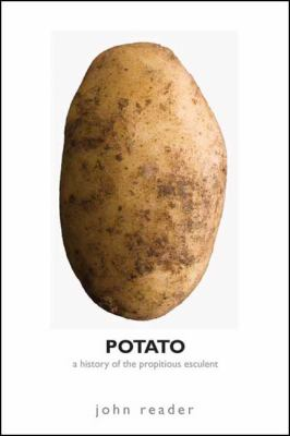 Potato: A History of the Propitious Esculent