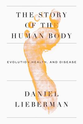 The Story of the Human Body: Evolution, Health, and Disease, cover art.
