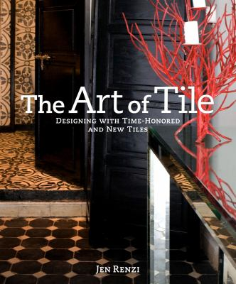 The art of tile : designing with time-honored and new tiles