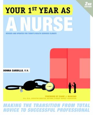 This is a nursing book:  Your first year as a nurse : making the transition from total novice to successful professional, 2nd ed. by Donna Wilk Cordillo