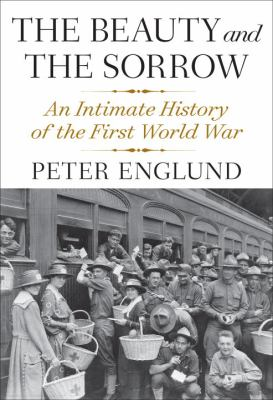 cover of The Beauty and the Sorrow: An Intimate History of the First World War